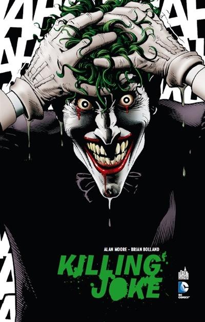 Batman : killing Joke / scénario Alan Moore | Moore, Alan (1953-....). Auteur
