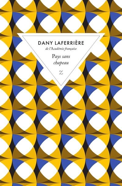 Pays sans chapeau : roman | Dany Laferrière (1953-....). Auteur