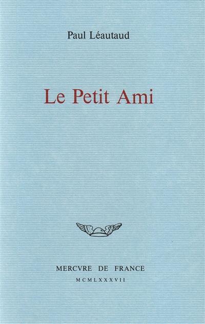 Petit ami (Le)   Léautaud, Paul (1872-1956)