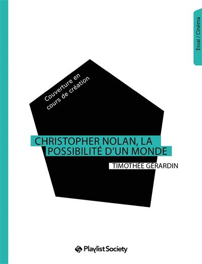 Christopher Nolan, la possibilité d'un monde | Gérardin, Timothée