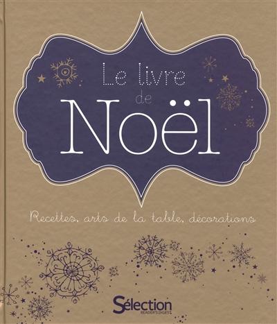 livre-de-Noël-(Le)-:-recettes,-arts-de-la-table,-décorations