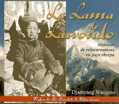 Le lama de Lawoudo : histoires de réincarnation en pays sherpa