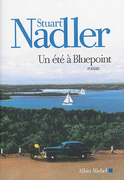 été à Bluepoint (Un) | Nadler, Stuart. Auteur