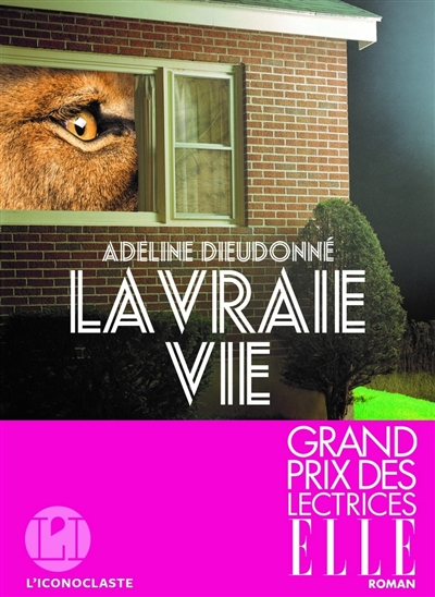 vraie vie (La) : roman | Adeline Dieudonné, Auteur