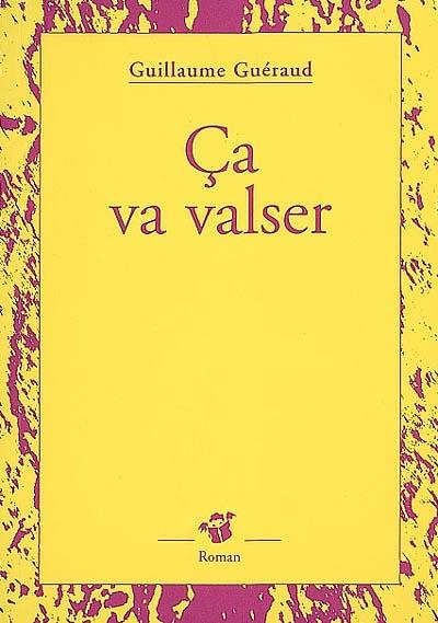 Ca va valser | Guéraud, Guillaume (1972-....). Auteur