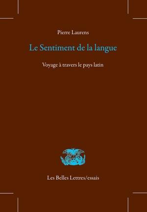 Le sentiment de la langue : voyage à travers le pays latin