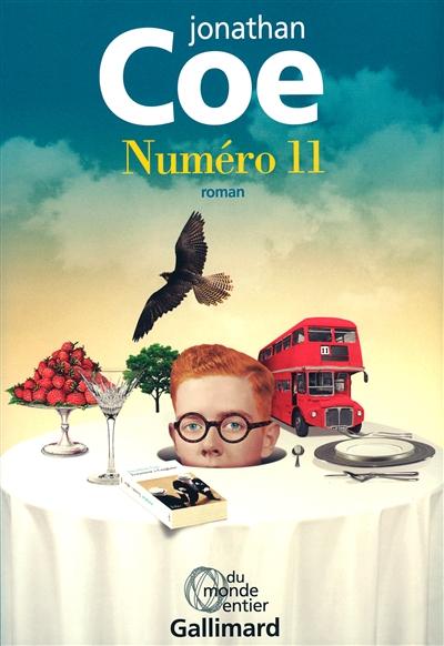 Numéro 11 : quelques contes sur la folie des temps : roman / Jonathan Coe   Coe, Jonathan (1961-....). Auteur