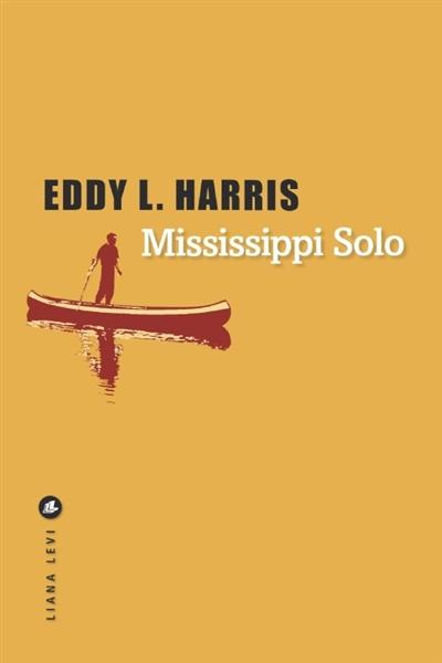 Mississippi solo / Eddy L. Harris