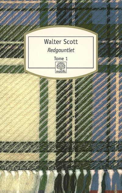 Redgauntlet : histoire du XVIIIe siècle : roman / Walter Scott | Scott, Walter (1771-1832)