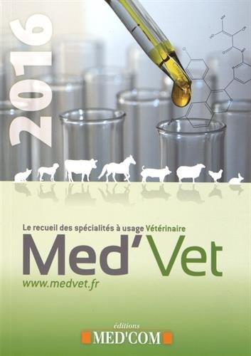 Med'vet 2016 : le recueil des spécialités à usage vétérinaire