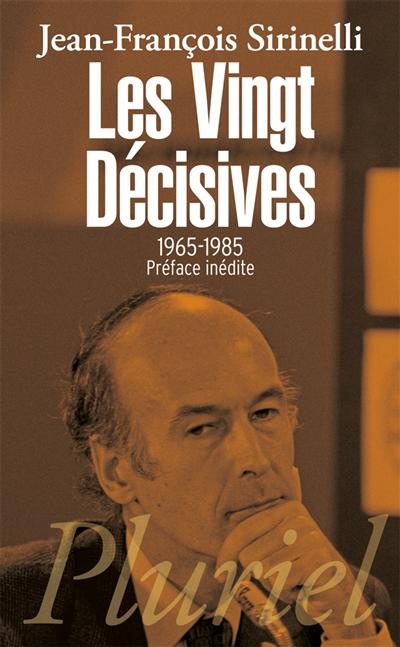 Les vingt décisives, 1965-1985 : le passé proche de notre avenir