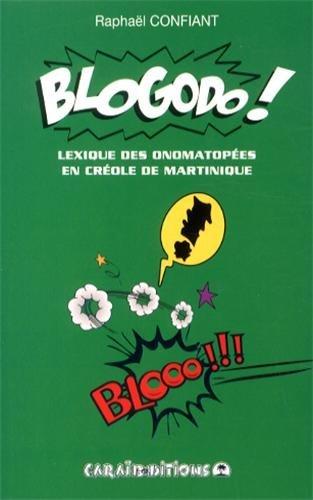 Blogodo ! : lexique des onomatopées en créole de Martinique