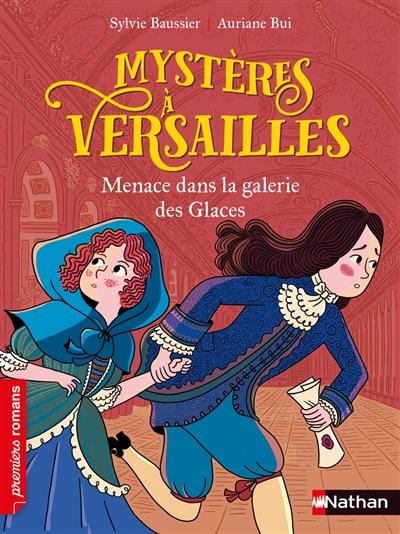 Mystères à Versailles. Menace dans la galerie des glaces