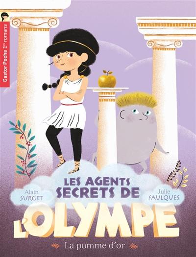 Les agents secrets de l'Olympe. Vol. 1. La pomme d'or
