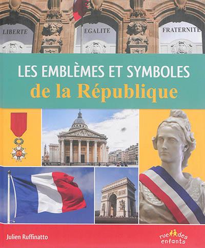 Les emblèmes et symboles de la République | Ruffinatto, Julien. Auteur