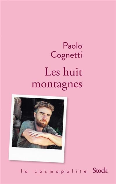huit montagnes (Les) : roman | Cognetti, Paolo. Auteur
