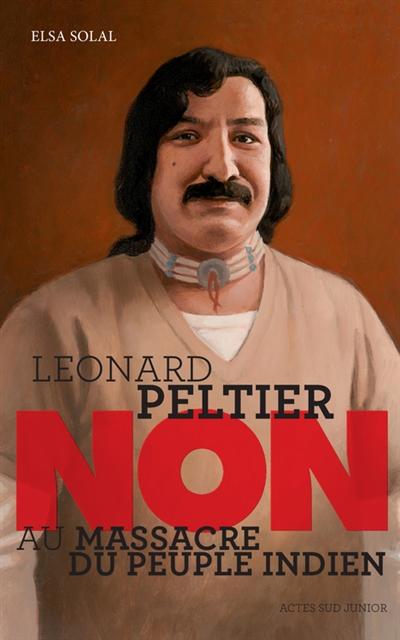 Leonard Peltier : non au massacre du peuple indien