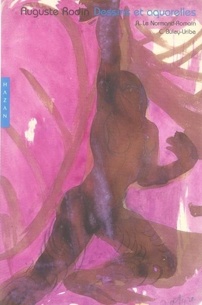 Auguste Rodin : dessins et aquarelles | Le Normand-Romain, Antoinette. Auteur