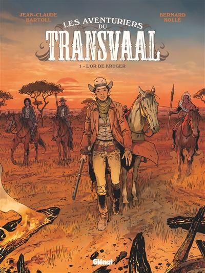 Les aventuriers du Transvaal. Vol. 1. L'or de Kruger