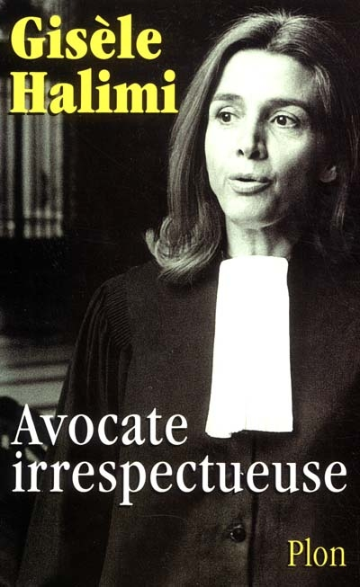 Avocate irrespectueuse / Gisèle Halimi   Halimi, Gisèle. Auteur