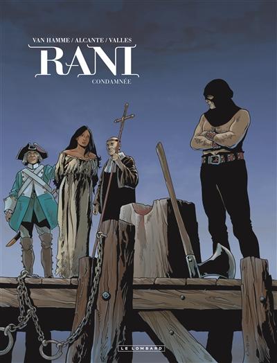 Rani. 6, Condamnée / scénario Jean Van Hamme, Alcante | Van Hamme, Jean. Auteur