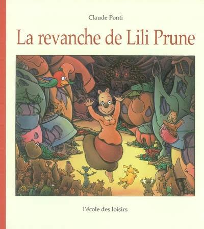 La revanche de Lili Prune / Claude Ponti | Ponti, Claude (1948-....). Auteur