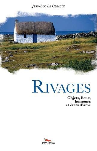 Rivages : objets, lieux, rumeurs et états d'âme