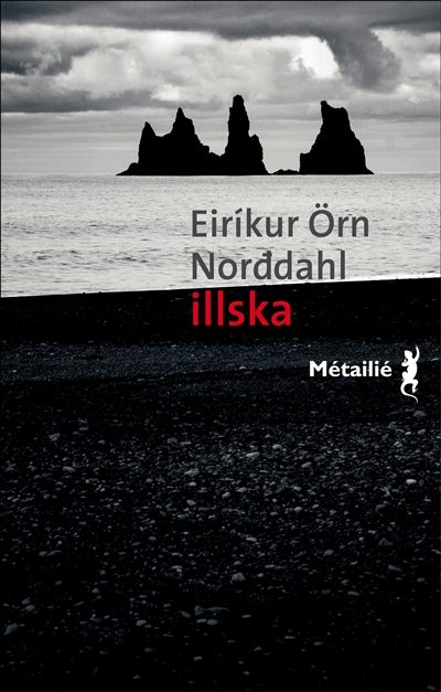 Illska, le mal   Eirikur Orn Norddahl (1978-....). Auteur