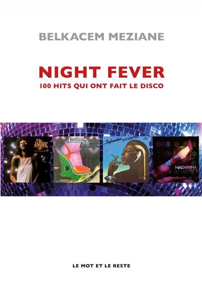 Night fever : 100 hits qui ont fait le disco | Belkacem Meziane. Auteur