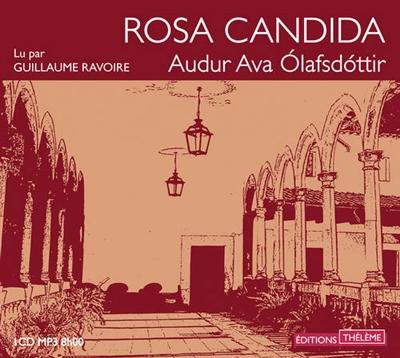 Rosa Candida / Audur Ava Olafsdottir | Olafsdottir, Audur Ava