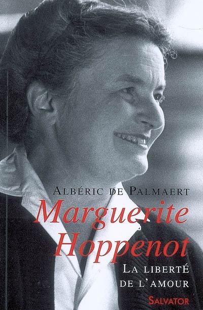 Marguerite Hoppenot : la liberté de l'amour