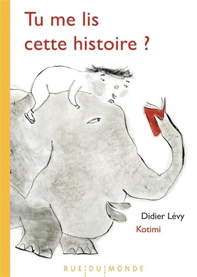 Tu me lis cette histoire ? / texte de Didier Lévy | Lévy, Didier (1964-....). Auteur