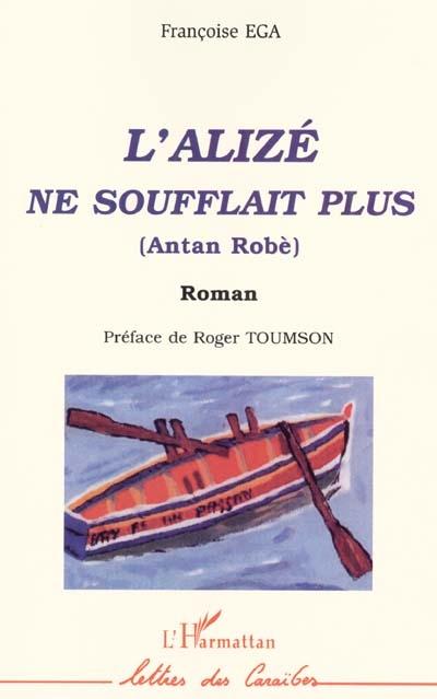 L' alizé ne soufflait plus : roman / Françoise Ega | Ega, Françoise (1920-1976). Auteur