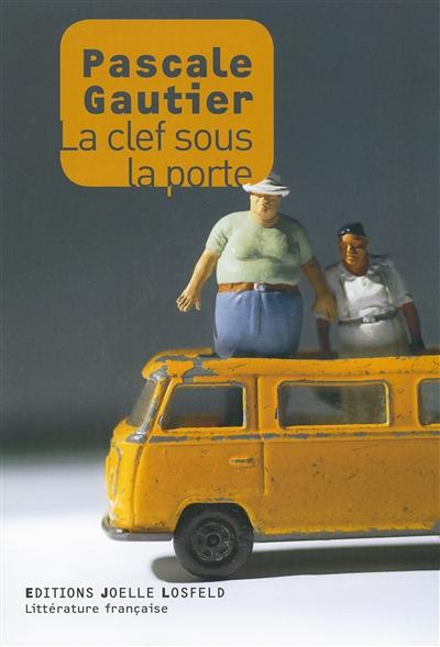 La clef sous la porte | Gautier, Pascale (1961-....). Auteur