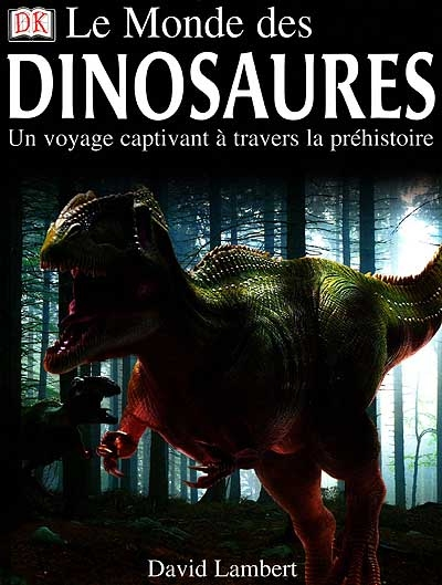 Le monde des dinosaures / David Lambert | Lambert, David Compton (1932-....). Auteur
