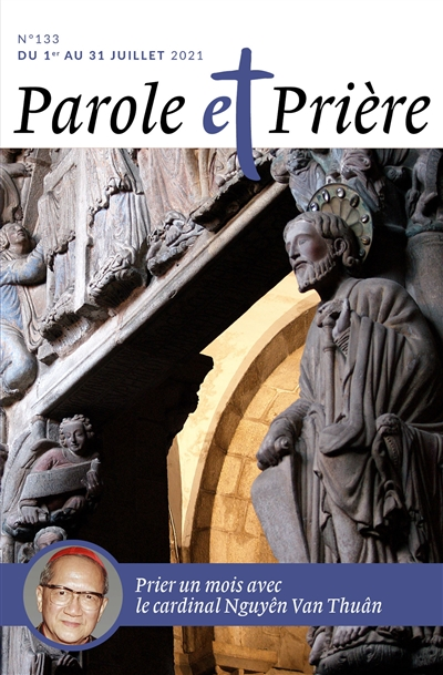 Parole et prière, n° 133. Prier un mois avec le cardinal Nguyên Van Thuân