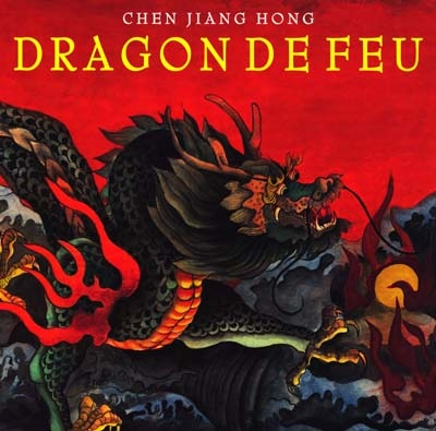 Dragon de feu : le grand-père de Dong-Dong lui raconte une histoire / Chen Jiang Hong | Chen, Jiang hong (1963-....). Auteur
