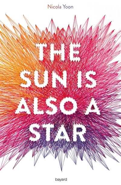 The sun is also a star   Yoon, Nicola (1972-....). Auteur