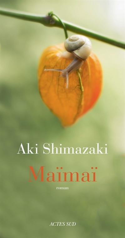 Maïmaï / Aki Shimazaki   Shimazaki, Aki. Auteur