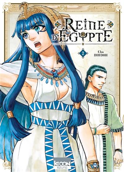 Reine d'Egypte. 2 / Chie Inudoh | Inudoh, Chie. Auteur