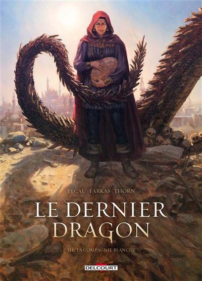 Le dernier dragon. Vol. 3. La compagnie blanche