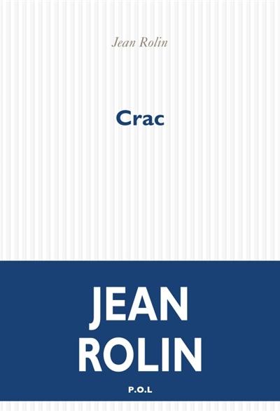 Crac / Jean Rolin | Rolin, Jean. Auteur