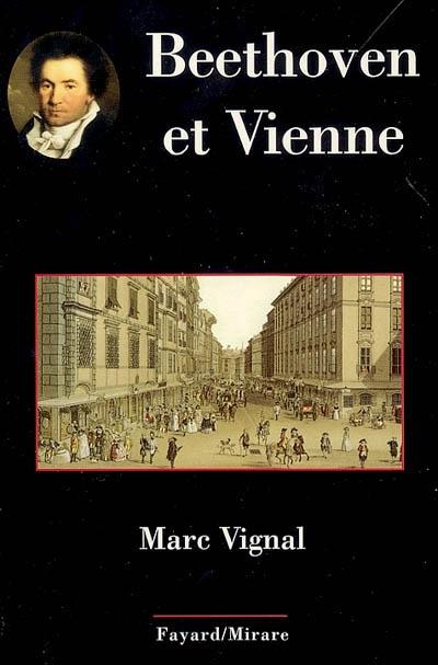 Beethoven et Vienne | Vignal, Marc (1933-....). Auteur
