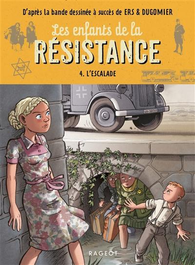 Les enfants de la Résistance. Vol. 4. L'escalade