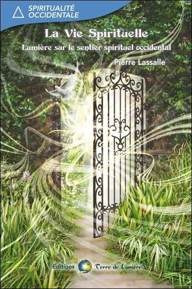 La vie spirituelle : lumière sur le sentier spirituel occidental