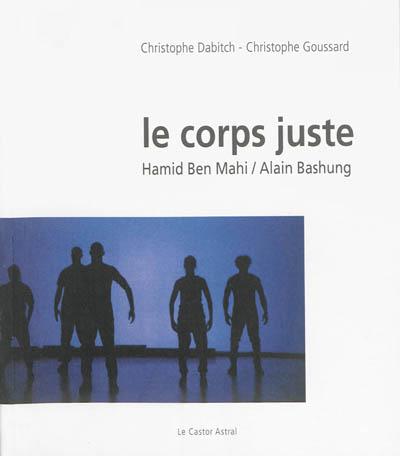Le corps juste : Hamid Ben Mahi, Alain Bashung