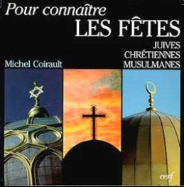 Fêtes-(Les)-:-Judaïsme-Christianisme-Islam