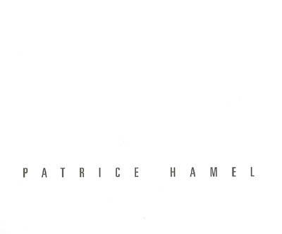 Patrice Hamel, monographie
