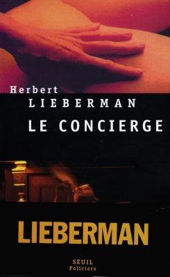 Le concierge : roman / Herbert Lieberman   Lieberman, Herbert H. (1933-....). Auteur