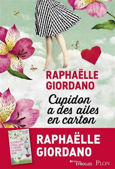 Cupidon a des ailes en carton : roman / Raphaëlle Giordano  